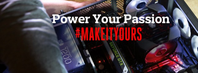 Power Your Passion and #MakeItYours with Cooler Master_2