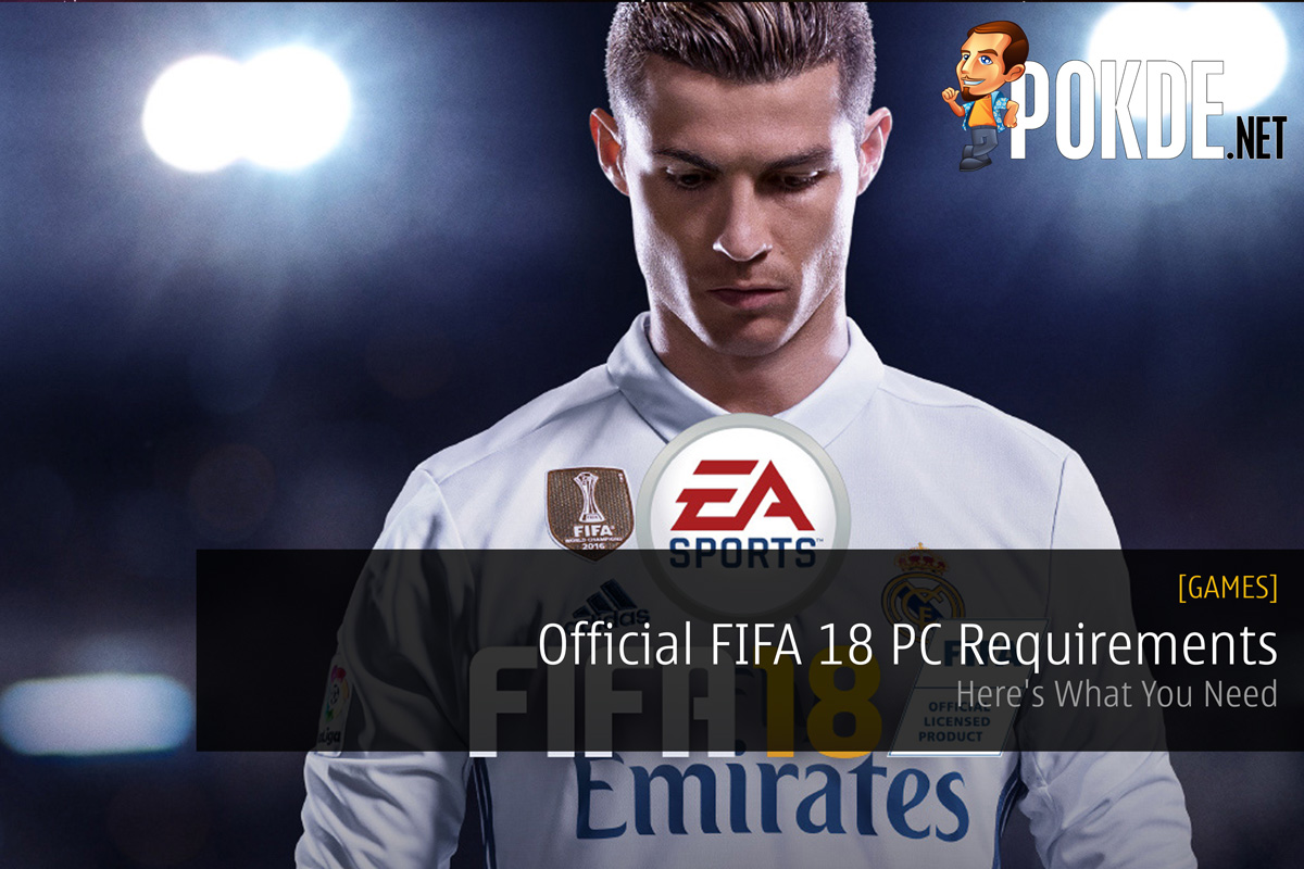 official fifa 18 pc requirements here 39 s what you need. Black Bedroom Furniture Sets. Home Design Ideas