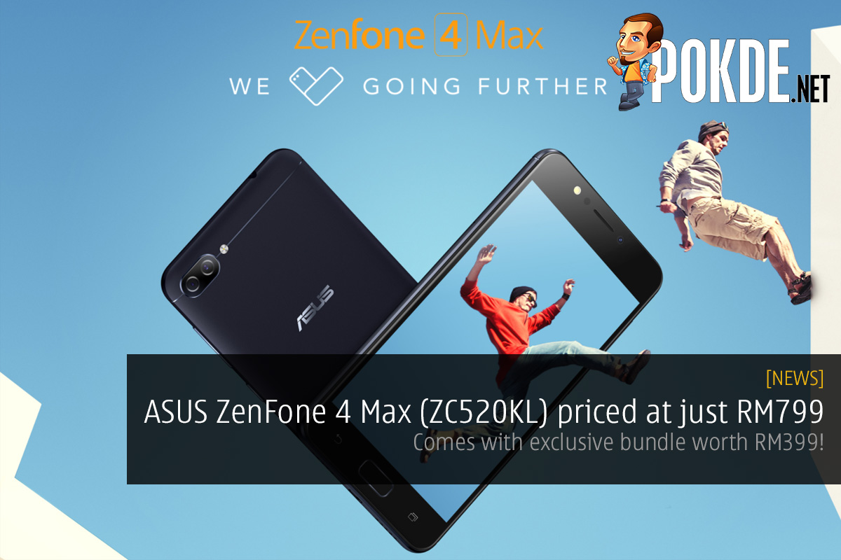 asus zenfone 4 max zc520kl priced at just rm799 comes with exclusive bundle worth rm399 pokde. Black Bedroom Furniture Sets. Home Design Ideas