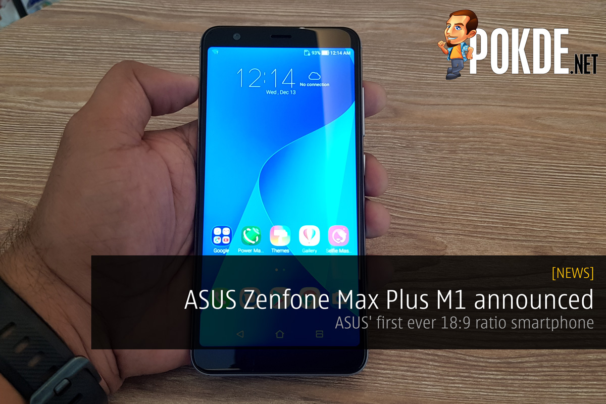 asus zenfone max plus m1 announced asus 39 first ever 18 9 ratio smartphone for rm899 only pokde. Black Bedroom Furniture Sets. Home Design Ideas