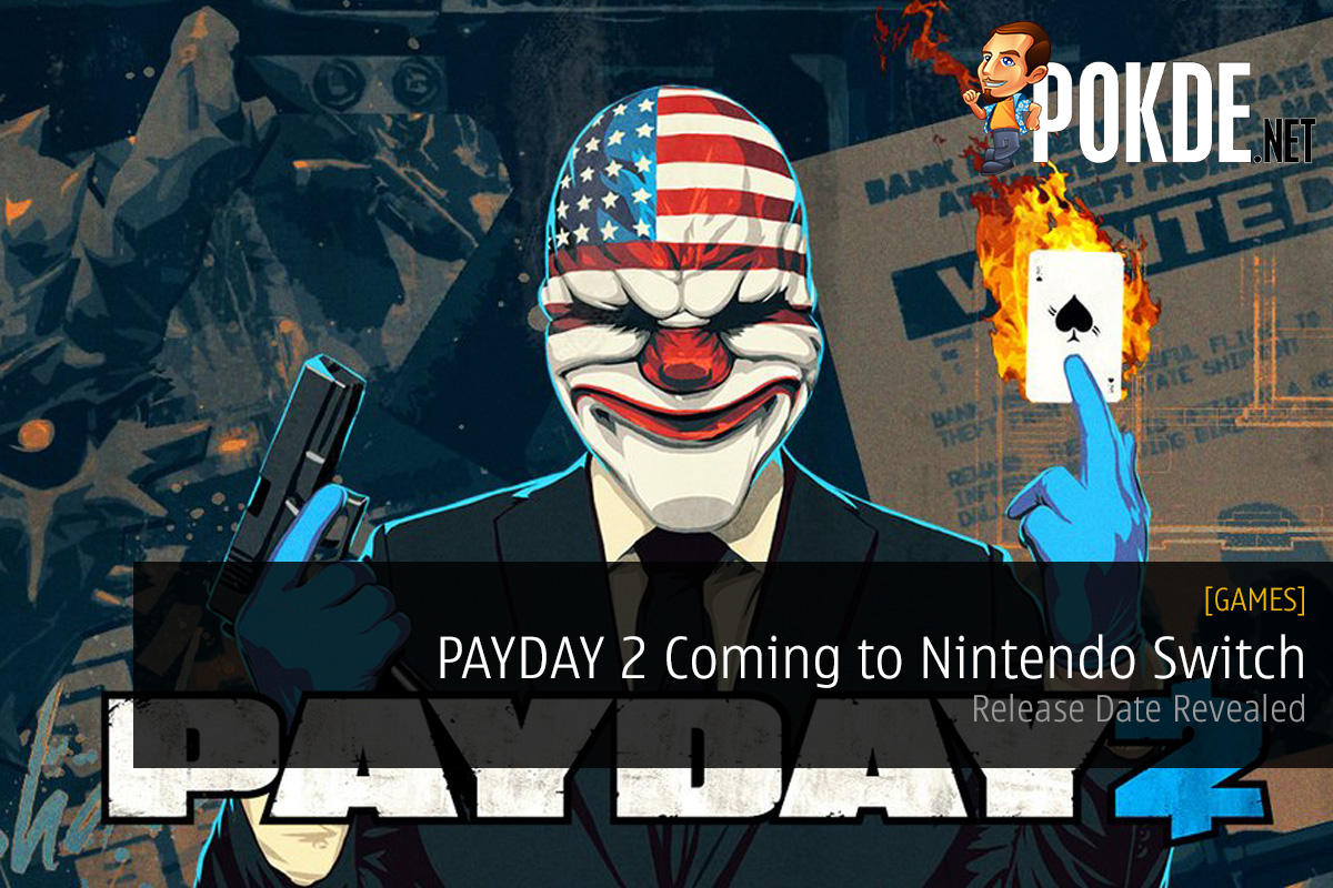 Payday 2 Payday Game Payday 3: PAYDAY 2 Coming To Nintendo Switch; Release Date Revealed
