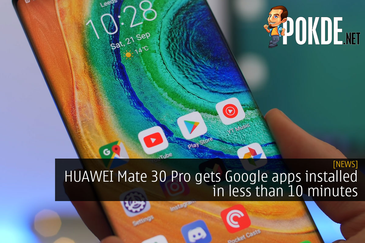 HUAWEI Mate 30 Pro gets Google apps installed in less than