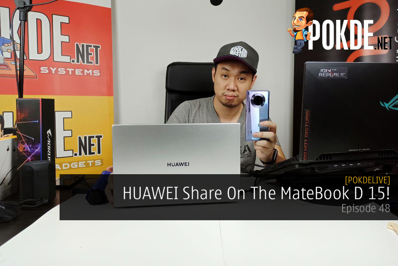 PokdeLIVE 48 — HUAWEI Share On The MateBook D 15! 20