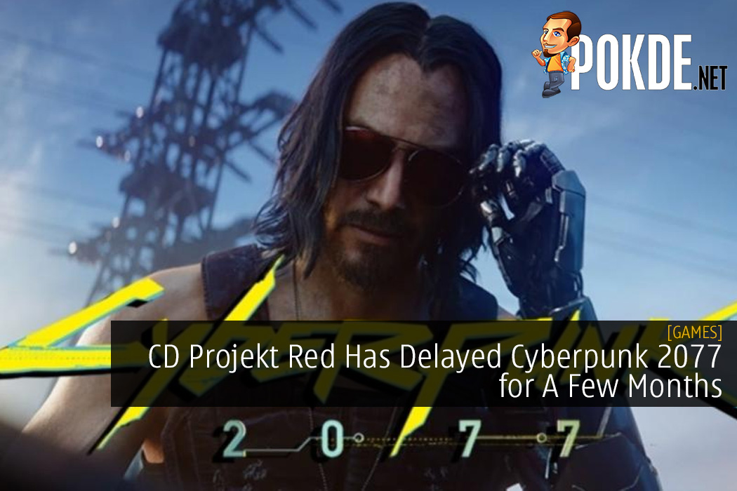 CD Projekt Red Has Delayed Cyberpunk 2077 for A Few Months