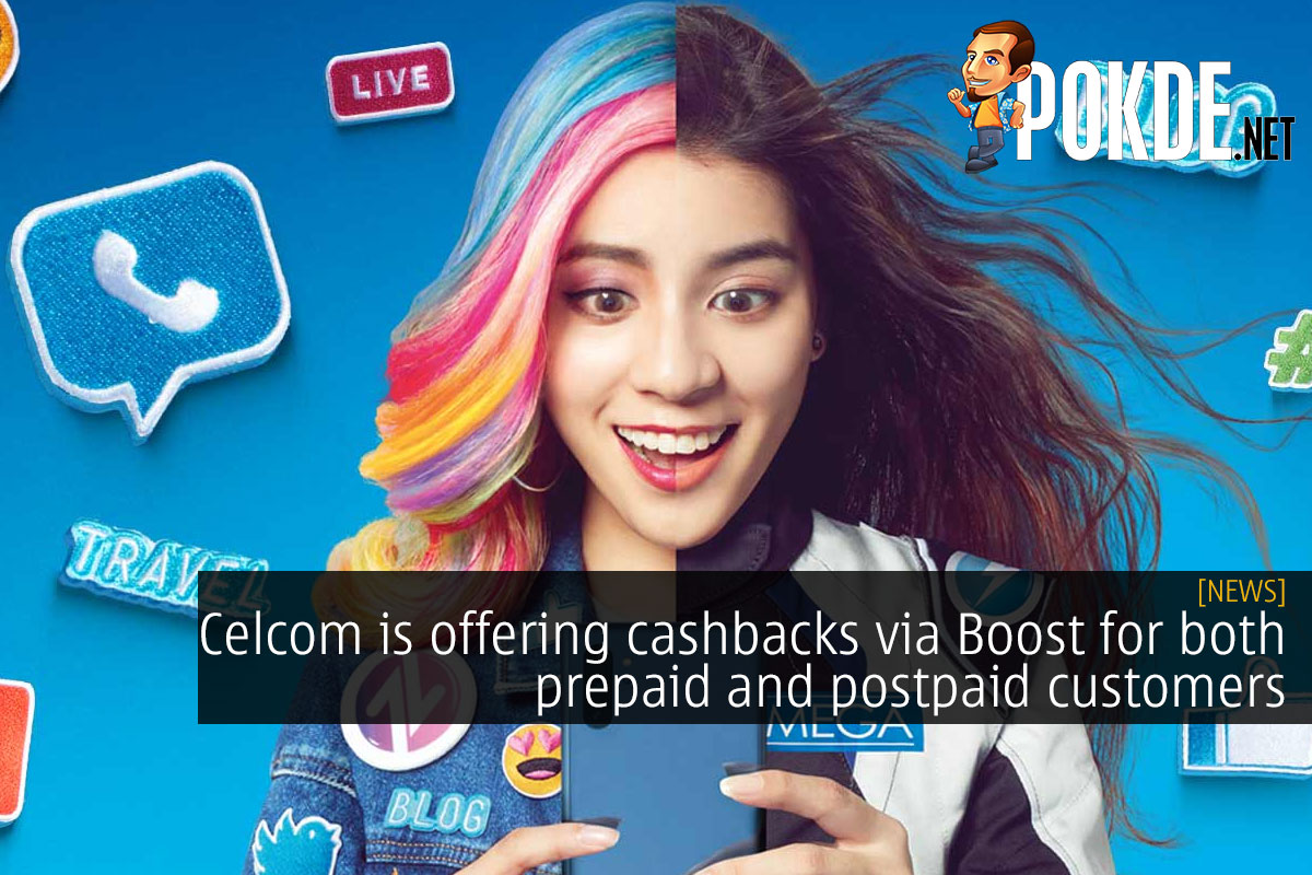 Celcom is offering cashbacks via Boost for both prepaid and postpaid customers 14