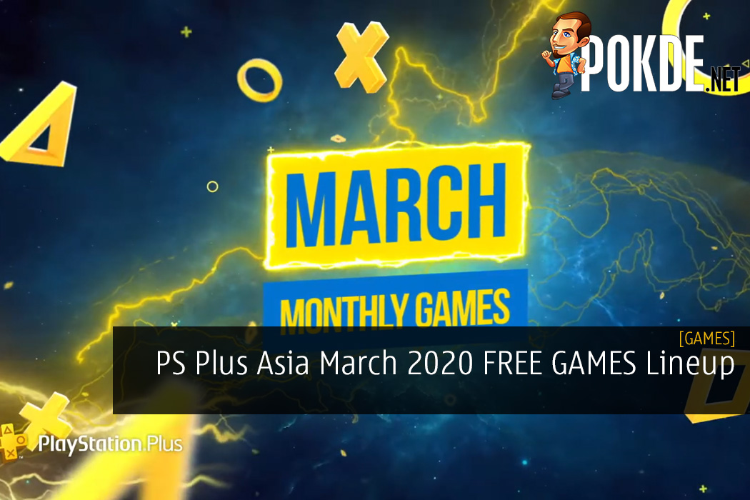 PS Plus Asia March 2020 FREE GAMES Lineup