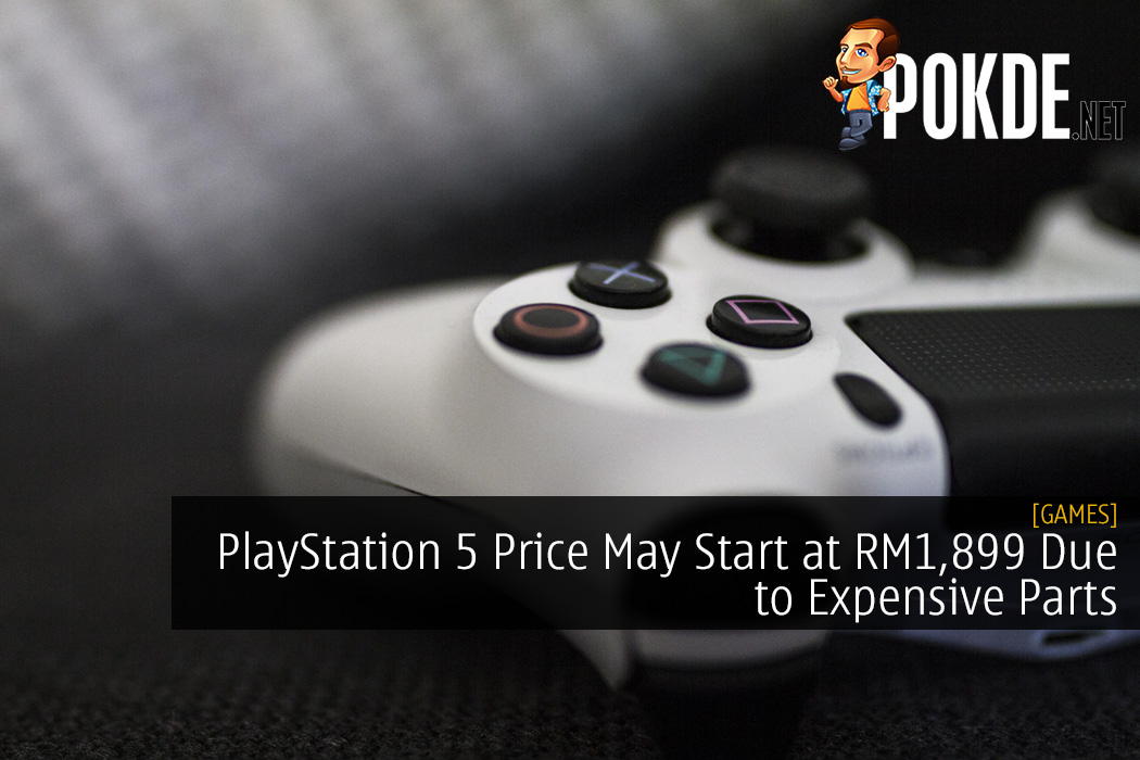 PlayStation 5 Price May Start at RM1,899 Due to Expensive Parts