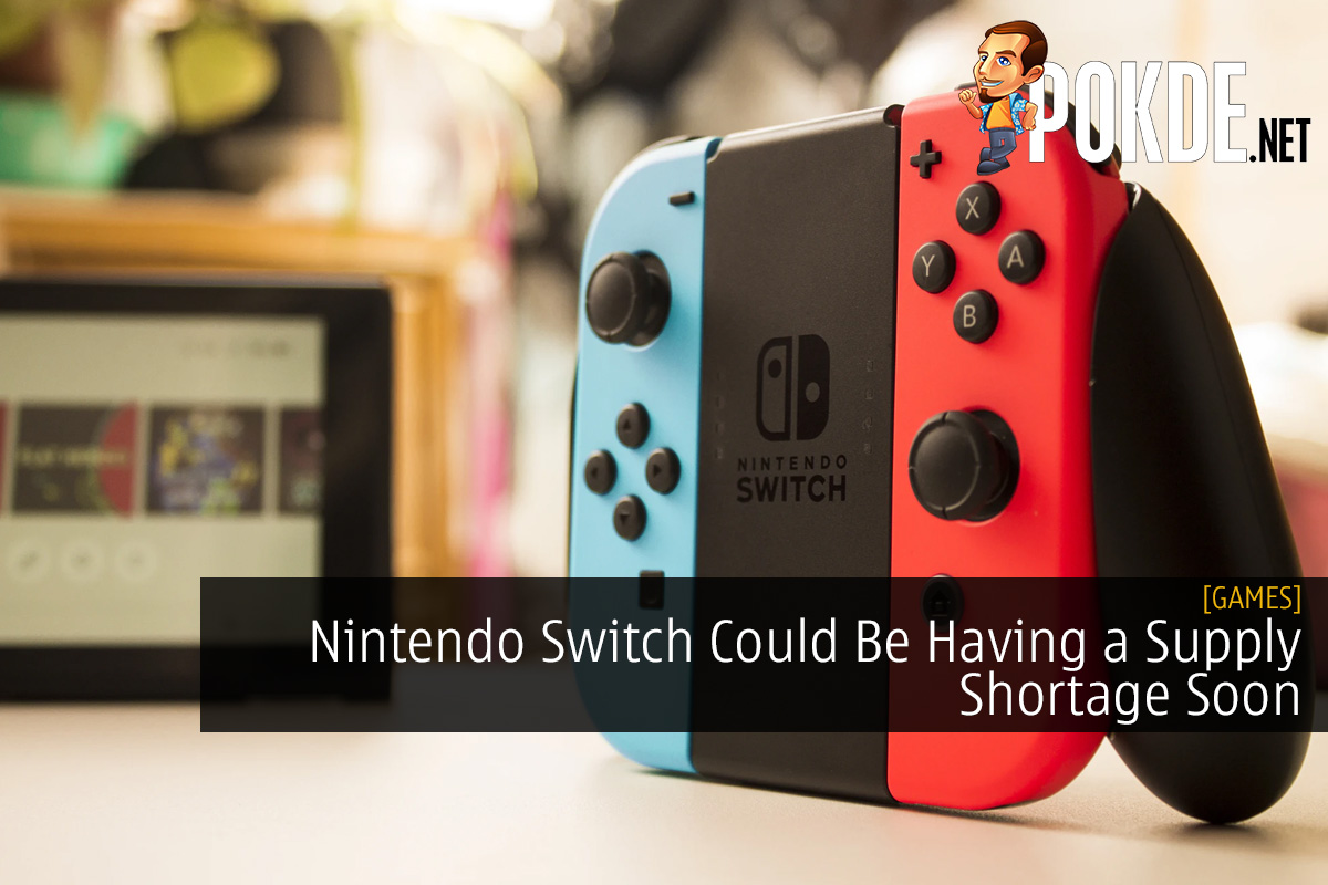 Nintendo Switch Could Be Having a Supply Shortage Soon