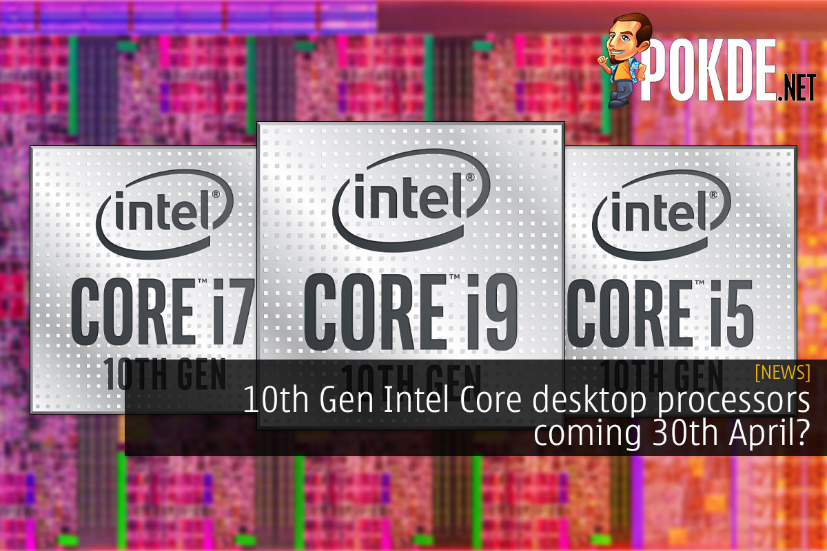 10th Gen Intel Core desktop processors coming 30th April? 8