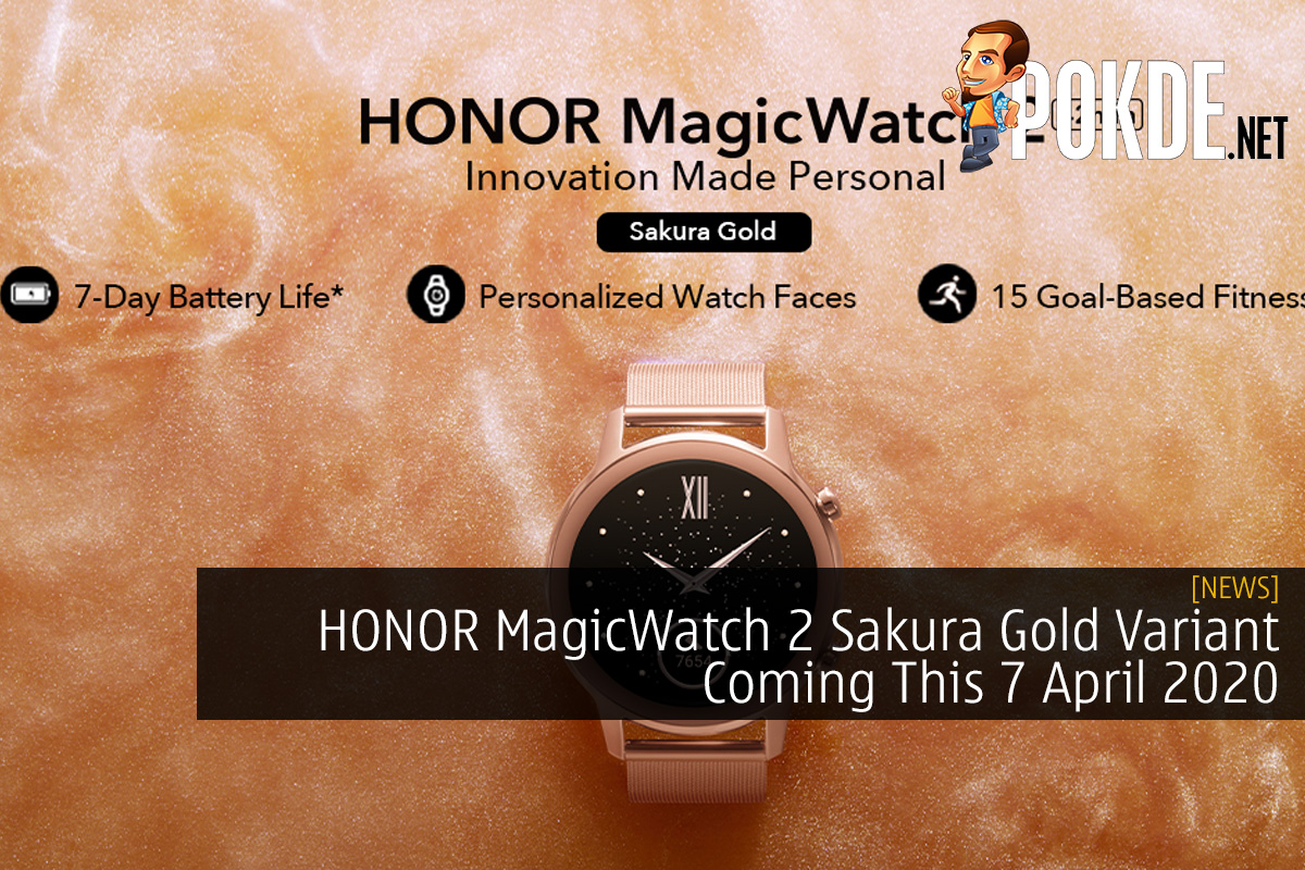 HONOR MagicWatch 2 Sakura Gold Variant Coming This 7 April 2020 10