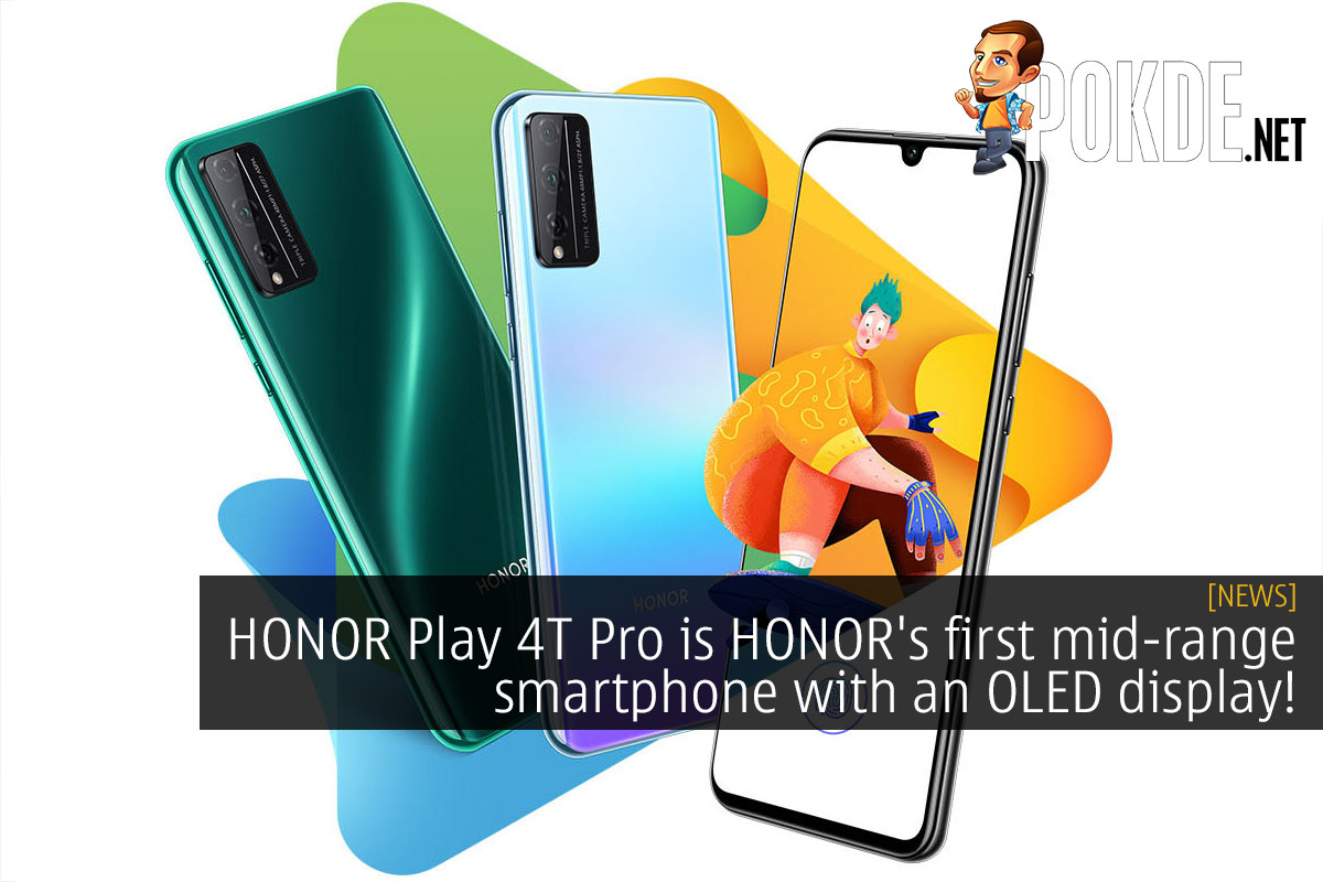 HONOR Play 4T Pro is HONOR's first mid-range smartphone with an OLED display! 9