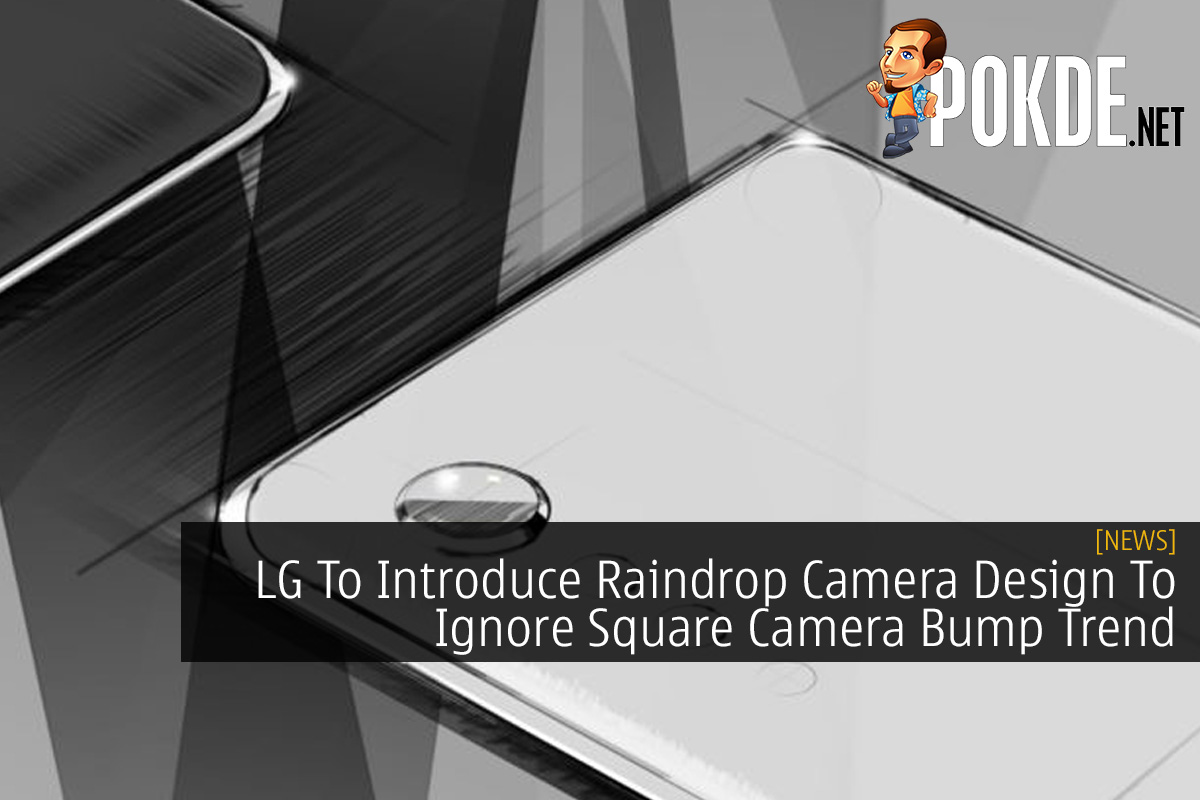 LG To Introduce Raindrop Camera Design To Ignore Square Camera Bump Trend 14