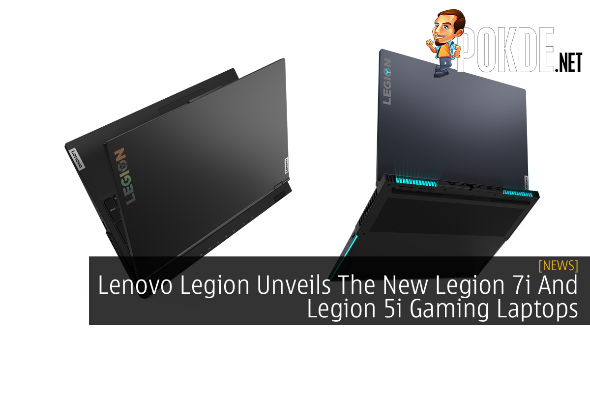 Lenovo Legion Unveils The New Legion 7i And Legion 5i Gaming Laptops 18