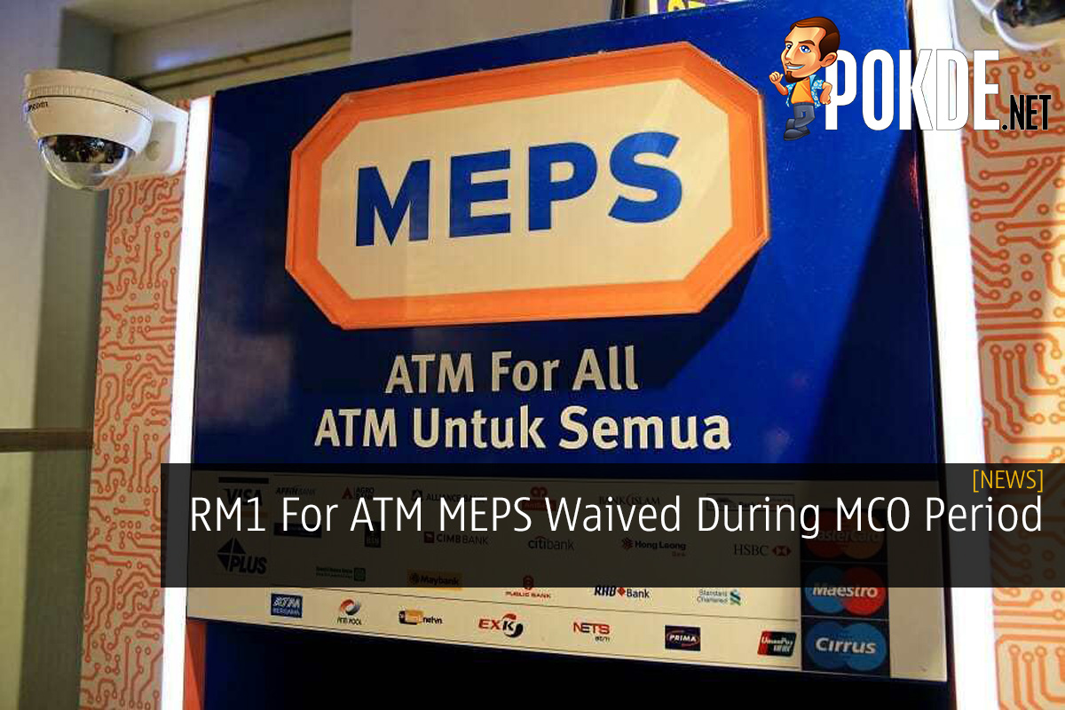 RM1 For ATM MEPS Waived During MCO Period 5