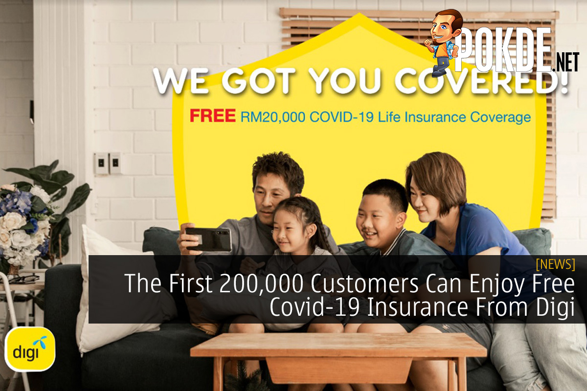The First 200,000 Customers Can Enjoy Free Covid-19 Insurance From Digi 10