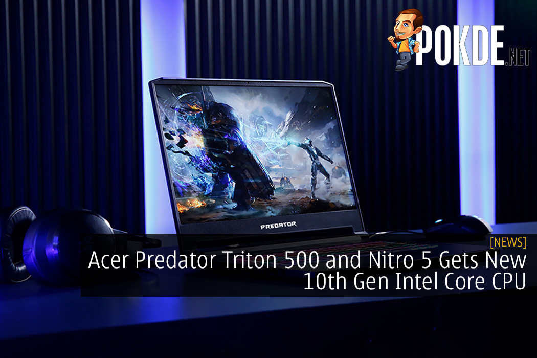 Acer Predator Triton 500 and Nitro 5 Gets New 10th Gen Intel Core CPU