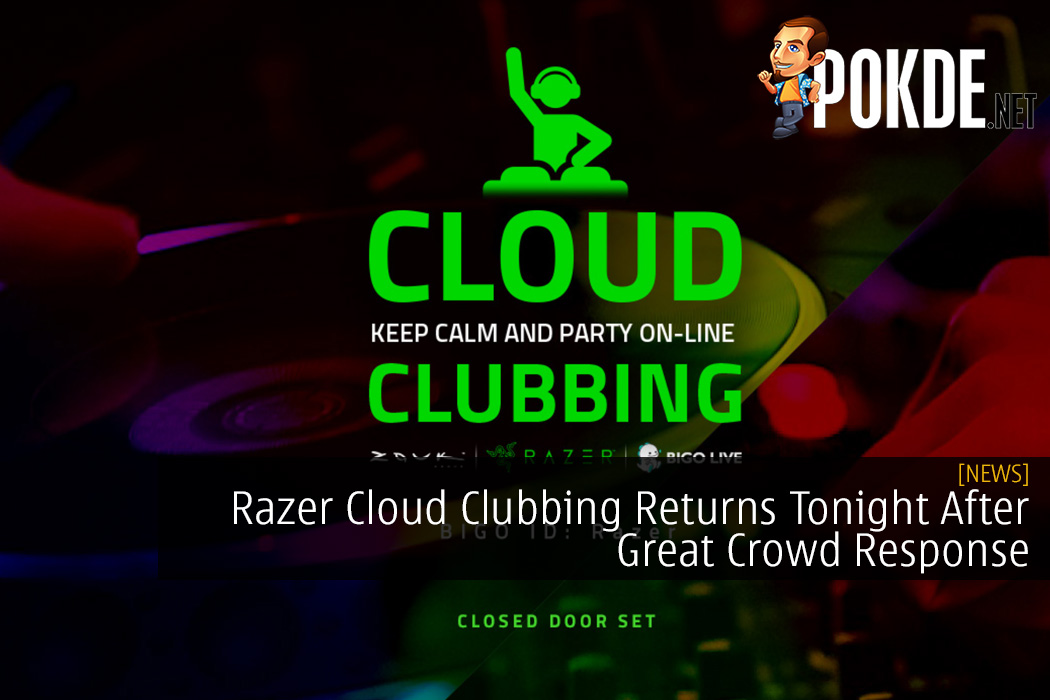 Razer Cloud Clubbing Returns Tonight After Great Crowd Response 8