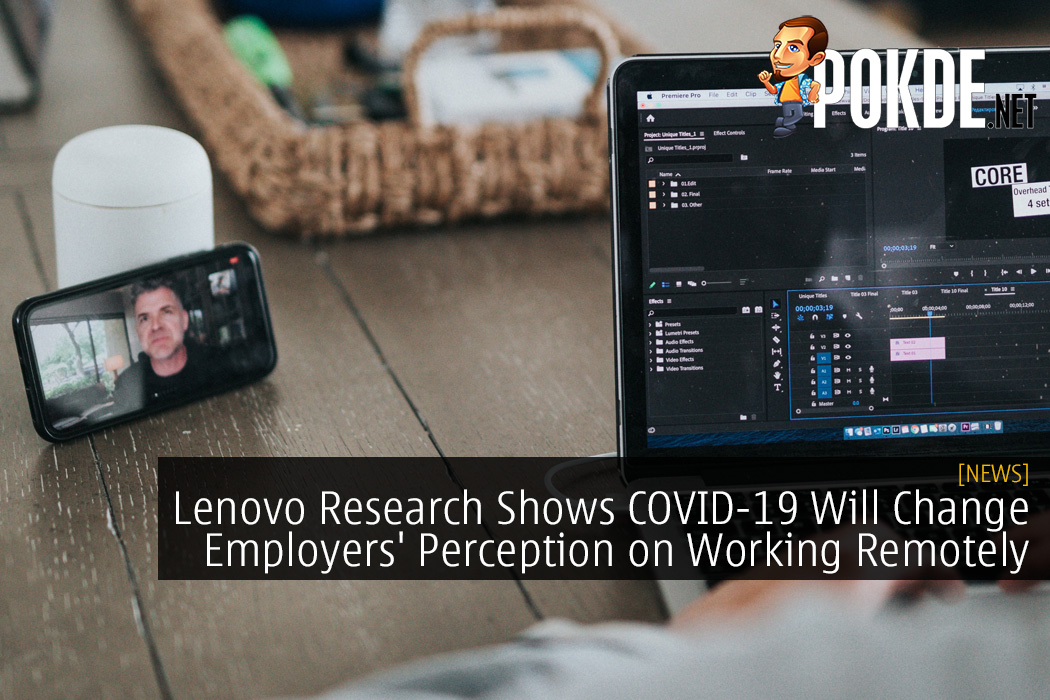 Lenovo Research Shows COVID-19 Pandemic Will Change Employers' Perception on Working Remotely 7